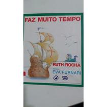 Livro Faz Muito Tempo Ruth Rocha Eva Furnari - K3