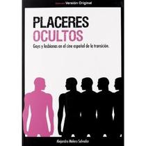 Placeres Ocultos : Gays Y Lesbianas En El Cine Envío Gratis
