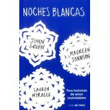 Libros Juvenil Noches Blancas Autor: Green / Johnson Editori