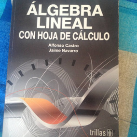 Álgebra Lineal Con Hoja De Cálculo Alfonso Castro