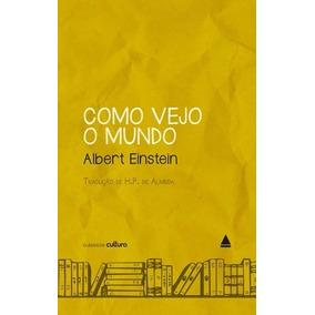 Como Eu Vejo O Mundo Livro Albert Einstein