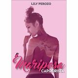 Mariposa Capoeirista De Perozo Lily Pdf Digital