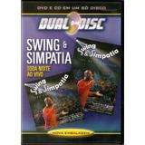 Dvd Swing & Simpatia - Toda Noite Ao Vivo Dual Disc - Novo**