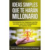 Ideas Simples Que Te Harán Millonario - Ebook - Libro Dig.