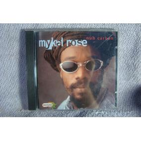 Mykal Rose - Nuh Carbon - Cd Nacional