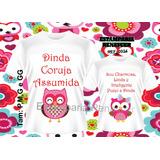 Kit Camiseta, Camisas Dindo Coruja - Corujinha Com 2und