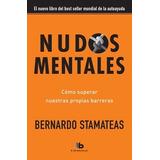 Nudos Mentales - Bernardo Stamateas *