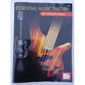 Essential Music Theory For Electric Bass - Robert Garner