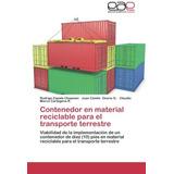 Contenedor En Material Reciclable Para El Transporte Terres