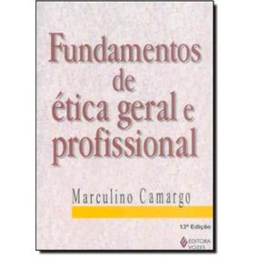 Fundamentos De Etica Geral E Profissional - 11º Ed