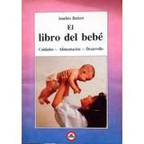 El Libro Del Bebé Cuidados Alimentación Desarrollo Burkert