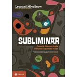 Subliminar De Leonard Mlodinow Jorge Zahar