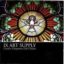 Cd / Coral E Orquestra Del Chiaro = Ix Art Supply