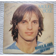 Miguel Bosé - Morrer De Amor / Vou Te Amar (cbs 43044) Brasi