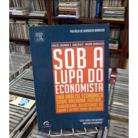 Sob A Lupa Do Economista Carlos Eduardo S Goncalves