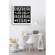 Cuadros Decorativos C/marco Nordico Frases Disfruta De Las