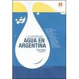 La Cuestion Del Agua En Argentina - Rivas, Carlos