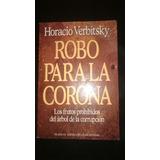 Robo Para La Corona - Horacio Verbitsky