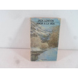 Jack London Amor A La Vida Y Relatos Libro