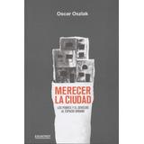 Oscar Oszlak - Merecer La Ciudad - Microcentro