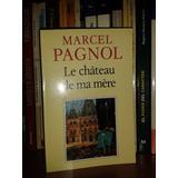 Le Chateau De Ma Mere - Marcel Pagnol (libro En Francés)
