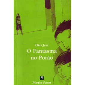 Livro: O Fantasma No Porão - Autor: Elias José - 2004
