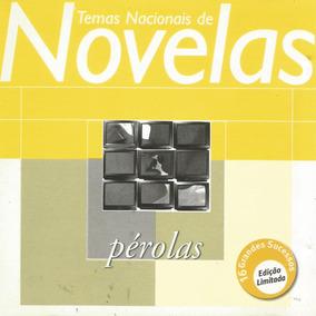 Cd - Temas Nacionais De Novelas - Perólas - Lacrado