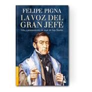 La Voz Del Gran Jefe | Felipe Pigna