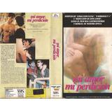 Mi Amor Mi Perdicion Vhs 1987 Thriller Erotico