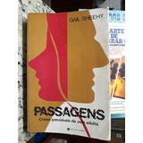 Livro Passagens Crises Previsiveis Vida Adulta - Gail Sheehy