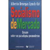 Socialismo De Mercado - Alberto Benegas Lynch