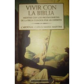 Vivir Con La Biblia Cardenal Carlo Ma. Martini