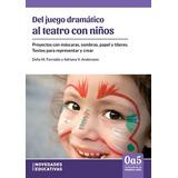 Del Juego Dramático Al Teatro Con Niños Delia Ferradás (ne)