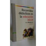 Recorridos Didacticos En La Educacion Inicial - A Malajovich