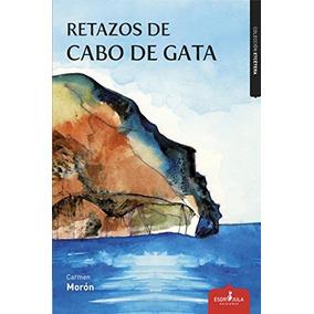 Retazos De Cabo De Gata (etcétera); Carmen Morón Borrego