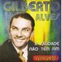 Cd Gilberto Alves Saudade Nao Tem Fim (2011) Lacrado