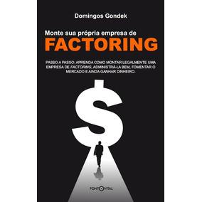 Livro Monte Sua Própria Empresa De Factoring Versão Impressa