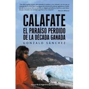 Calafate Paraíso Perdido - Gonzalo Sánchez
