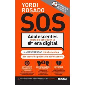 S.o.s. Adolescentes Fuera De Control - Yordi Rosado- Aguilar