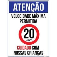 Placa Atenção Velocidade Máxima 20 Km/h Cuidado Crianças