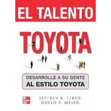 El Talento Toyota Desarrolle Jeffrey K. Liker Pdf Digital