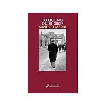 Libro Lo Que No Quise Decir Narrativa Sandor Marai + Regalo