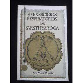 Ana Maria Marinho - 80 Exercícios Respiratórios De Svásthya