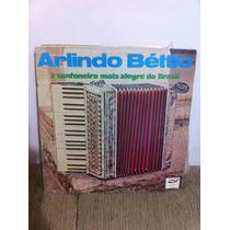 Lp Vinil Arlindo Béttio - O Sanfoneiro Mais Alegre Do Brasil
