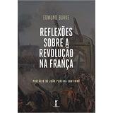 Reflexões Sobre A Revolução Na França Edmund Burke Livro