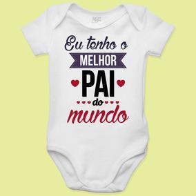 Body Personalizado Melhor Pai Do Mundo - Roupinha De Bebê