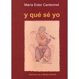 Y Que Se Yo - Maria Ester Cantonnet