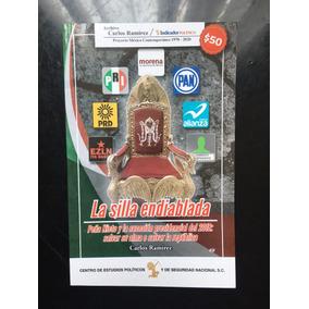Libro La Silla Endiablada Carlos Ramirez Indicador Politico