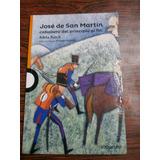 José De San Martín Caballero Del Principio Al Fin - Loqueleo