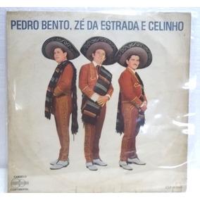 Pedro Bento Ze Da Estrada Celinho 1968 Lp Raro Médio Estado